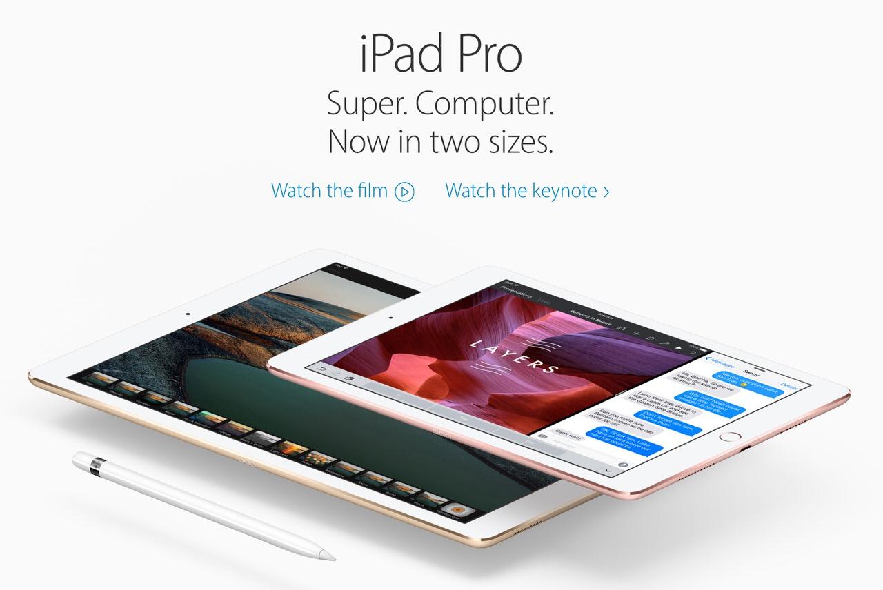 「iPad Pro」9.7インチモデル登場 → A9Xチップ搭載・Apple PencilとSmart Keyboardにも対応