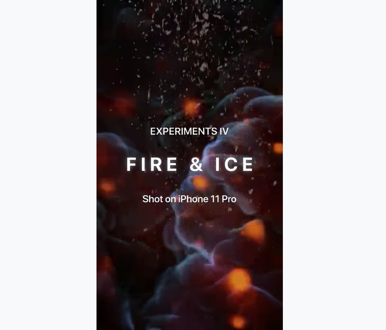 Apple、iPhone 11 Proで撮影した動画「Experiments IV: Fire & Ice」公開